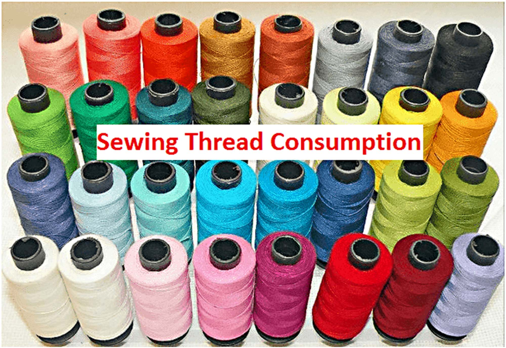 What Factors To Be Considered During Sewing Thread Consumption?